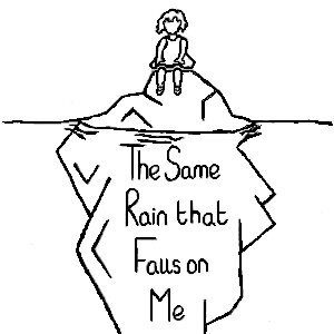 The Same Rain That Falls on Me